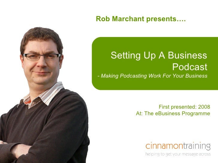 Rob Marchant presents…. Here is a title that is  in a box First presented: 2008 At: The eBusiness Programme Setting Up A B...