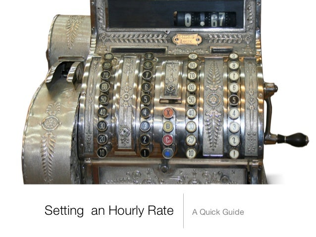 Setting an Hourly Rate   A Quick Guide