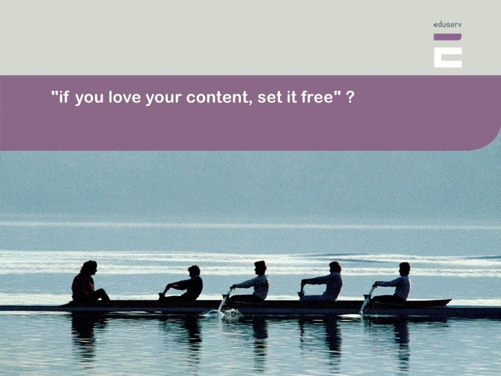 quot;if you love your content, set it freequot; ?