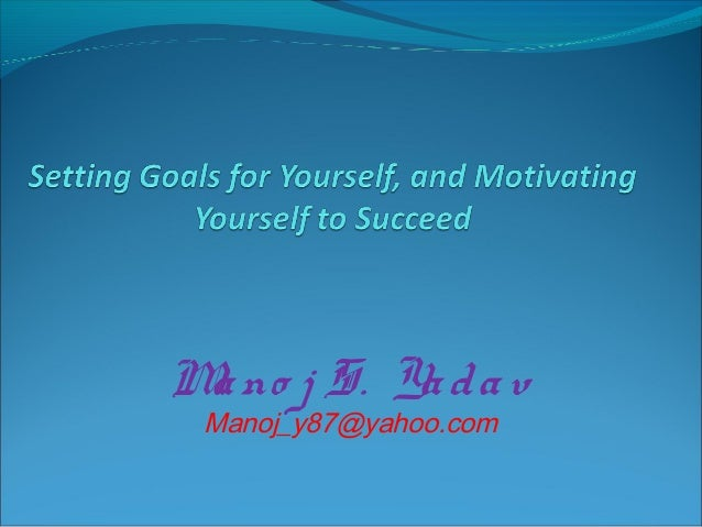 Setting goals for_yourself,_and_motivating_yourself