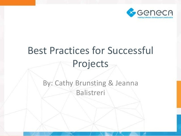 Best Practices for Successful Projects By: Cathy Brunsting & Jeanna Balistreri