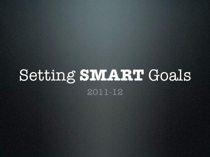 Setting SMART Goals       2011-12
