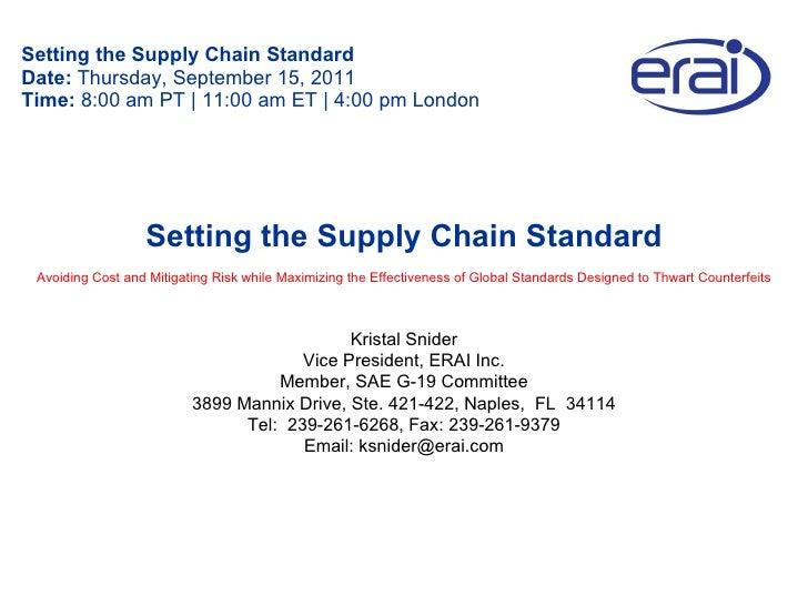 Setting the Supply Chain Standard Date:  Thursday, September 15, 2011 Time:  8:00 am PT   11:00 am ET   4:00 pm London Kri...