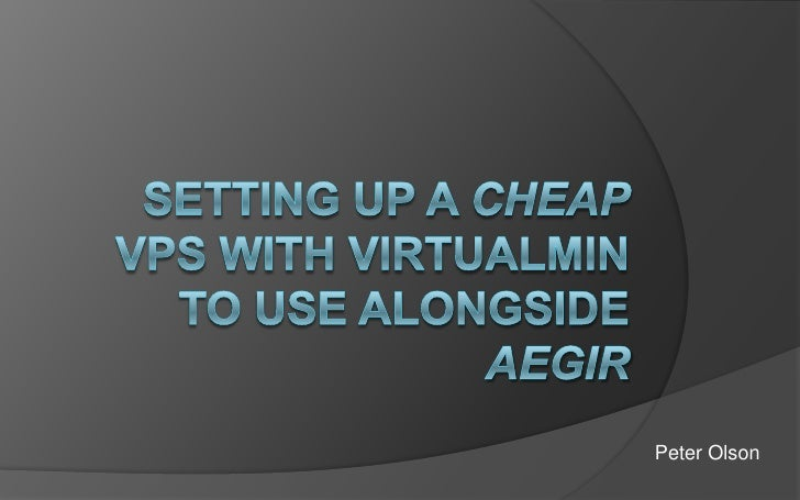 Setting up a cheap VPS with Virtualmin to use alongside Aegir<br /> Check out the screencast at peterjolson.com<br />Peter...