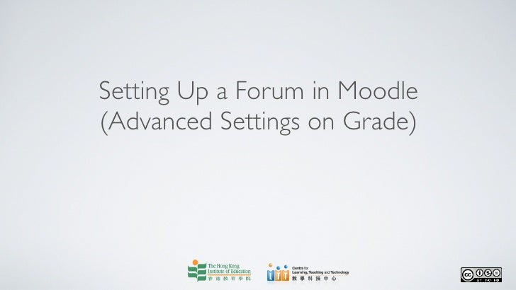 Setting up a forum in moodle (advanced settings on grade)