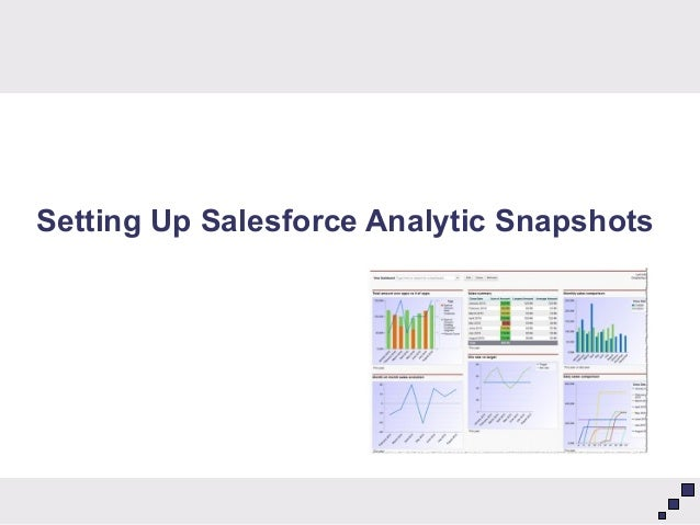 Setting Up Salesforce Analytic Snapshots