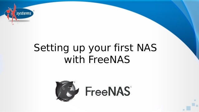Setting up your first NAS with FreeNAS