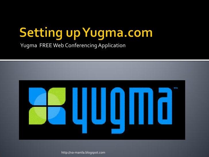 Setting up Yugma.com