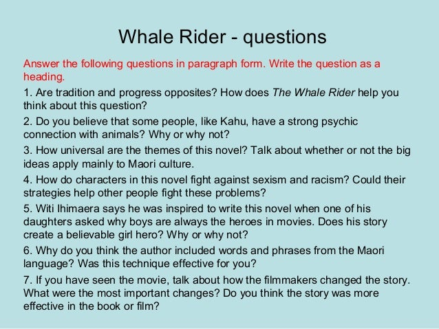 essay questions on whale rider Whale rider essay - opt for the service, and our professional scholars will accomplish your task flawlessly stop receiving unsatisfactory grades with these custom.