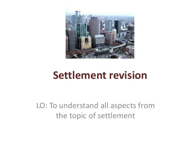 Settlement revision LO: To understand all aspects from the topic of settlement