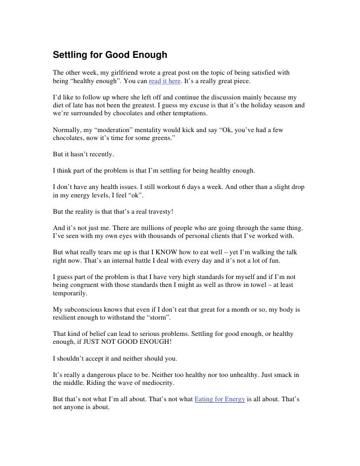 """Settling for Good Enough The other week, my girlfriend wrote a great post on the topic of being satisfied with being """"heal..."""