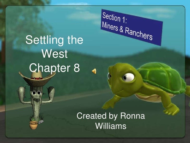 Settling the   West Chapter 8              Created by Ronna               Williams