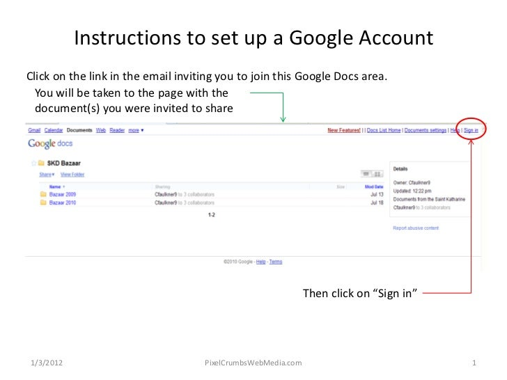 Instructions to set up a Google AccountClick on the link in the email inviting you to join this Google Docs area.  You wil...