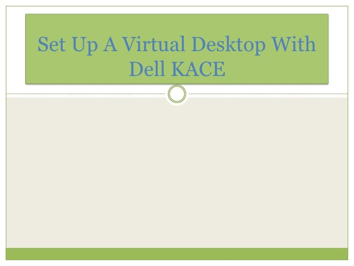 Set Up A Virtual Desktop With Dell Kace