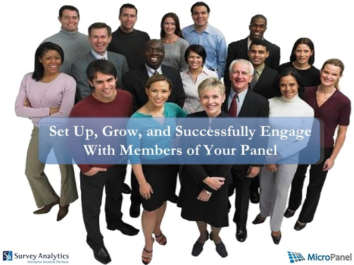 Set Up, Grow, and Successfully Engage     With Members of Your Panel