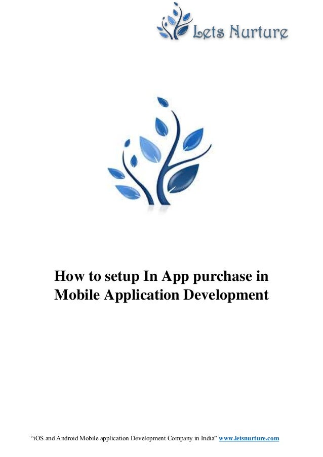 """""""iOS and Android Mobile application Development Company in India"""" www.letsnurture.com How to setup In App purchase in Mobi..."""