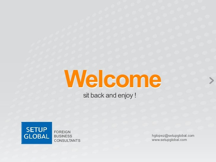 Welcome	                sit back and enjoy !	  FOREIGNBUSINESS                                 hglopez@setupglobal.comCONS...