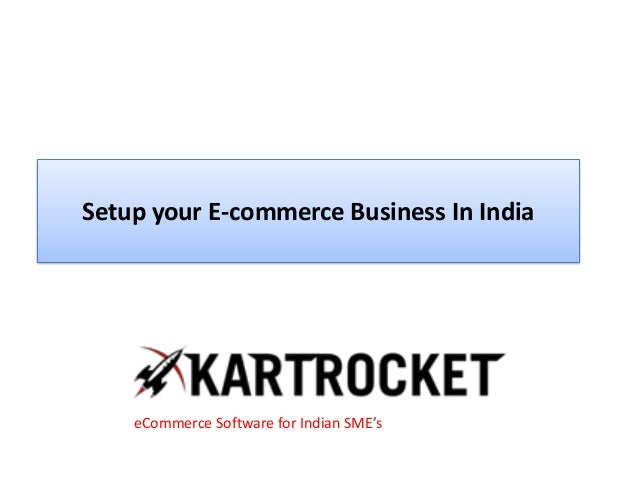 Setup your E-commerce Business In India