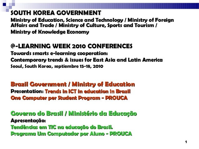 SOUTH KOREA GOVERNMENTMinistry of Education, Science and Technology / Ministry of ForeignAffairs and Trade / Ministry of C...