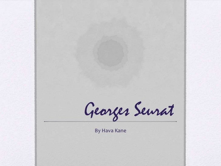 Georges Seurat By Hava Kane