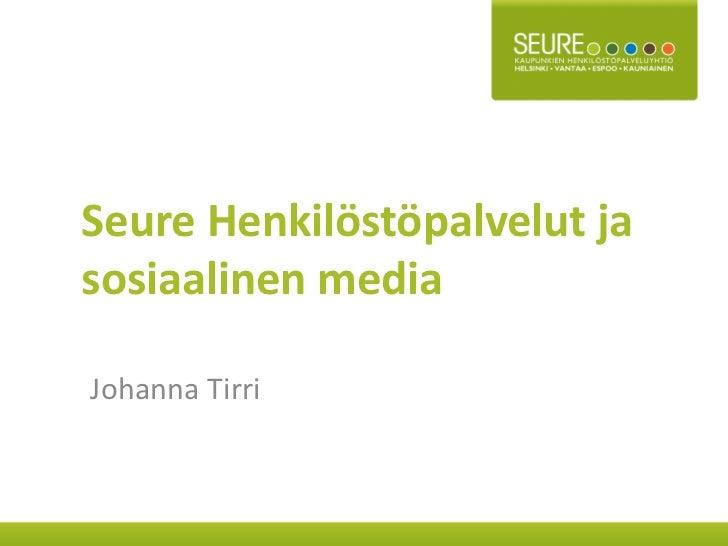 Seure Henkilöstöpalvelut jasosiaalinen mediaJohanna Tirri