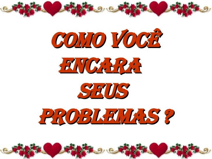 Seus problemas