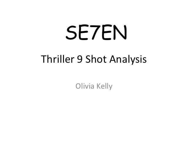 SE7ENThriller 9 Shot Analysis       Olivia Kelly