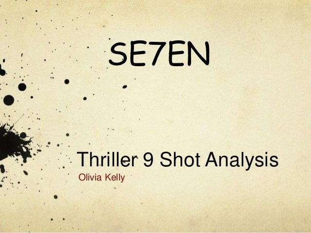 SE7ENThriller 9 Shot AnalysisOlivia Kelly