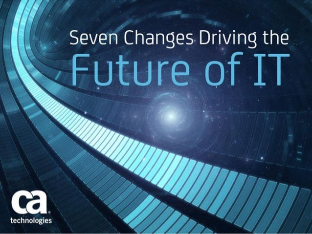 Seven Changes Driving the Future of IT