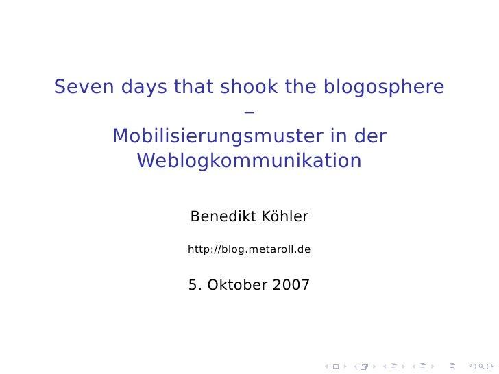 Seven days that shook the blogosphere                   –      Mobilisierungsmuster in der        Weblogkommunikation     ...