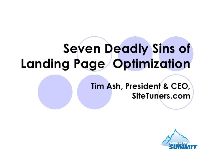 Tim Ash, President & CEO, SiteTuners.com Seven Deadly Sins of Landing Page  Optimization