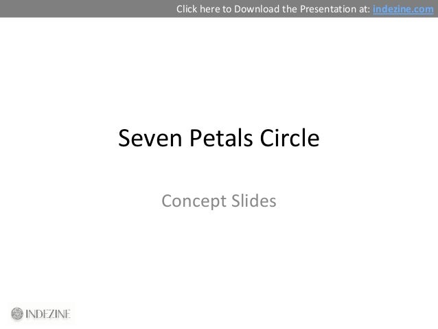 Click here to Download the Presentation at: indezine.comSeven Petals Circle    Concept Slides