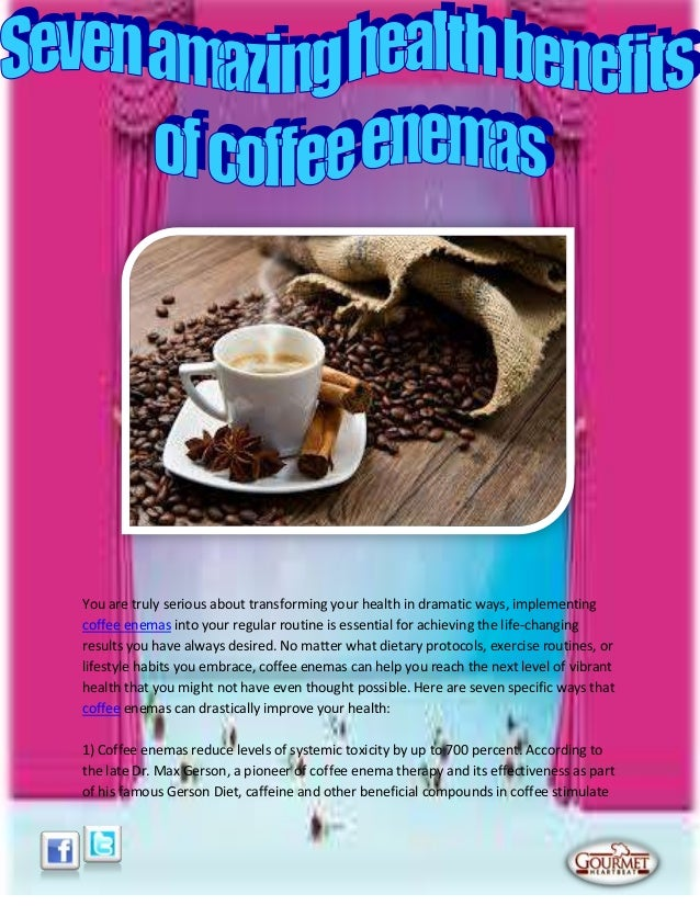 Seven amazing health benefits of coffee enemas