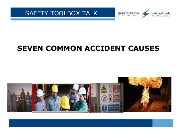 SAFETY TOOLBOX TALK: Seven Common Accident Causes