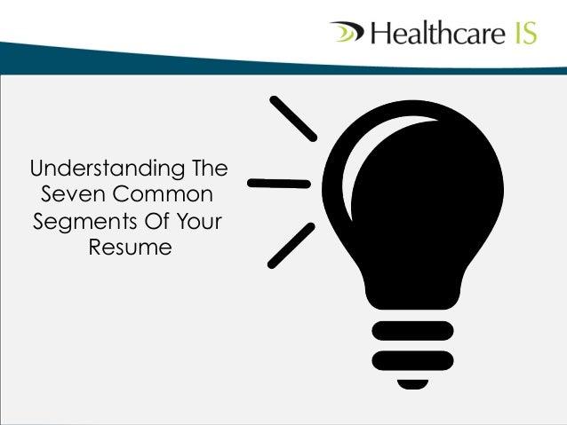 Understanding The Seven Common Segments Of Your Resume