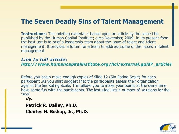 The Seven Deadly Sins of Talent Management Instructions:  This briefing material is based upon an article by the same titl...