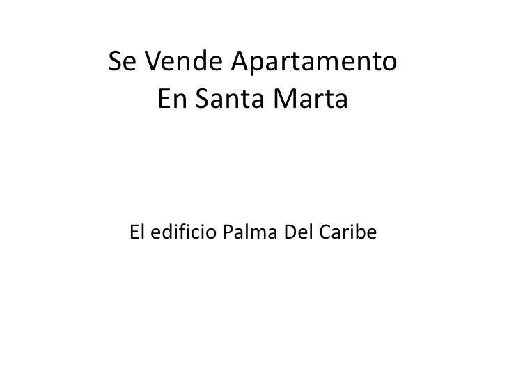 Se Vende Apartamento En Santa Marta El edificio Palma Del Caribe