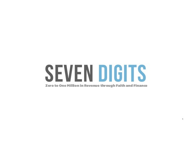 Seven Digits - Zero to One Million in Revenue through Faith and Finance
