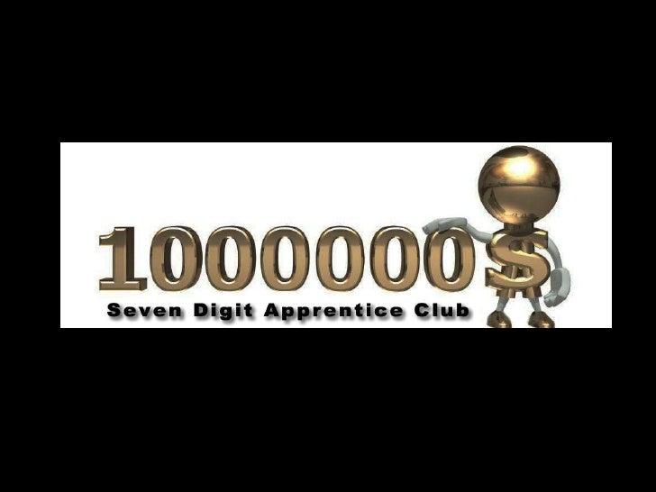 Seven Digit Apprentice Club