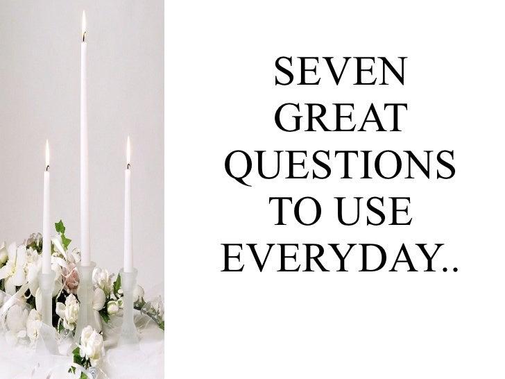 Seven Great Questions