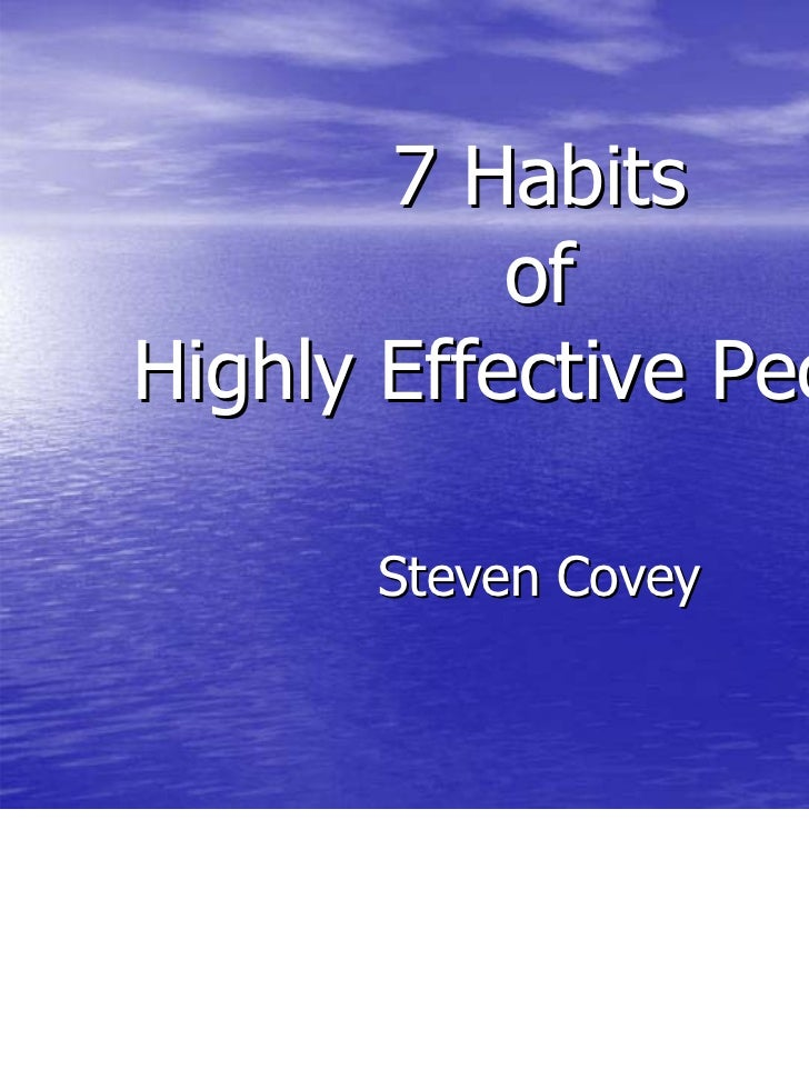 7 Habits           ofHighly Effective People      Steven Covey