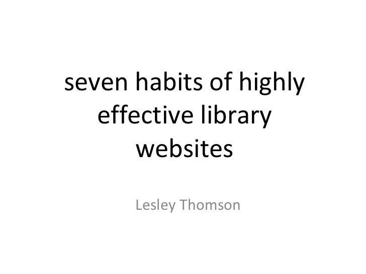 seven habits of highly effective library websites Lesley Thomson