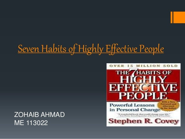 Seven Habits of Highly Effective People ZOHAIB AHMAD ME 113022