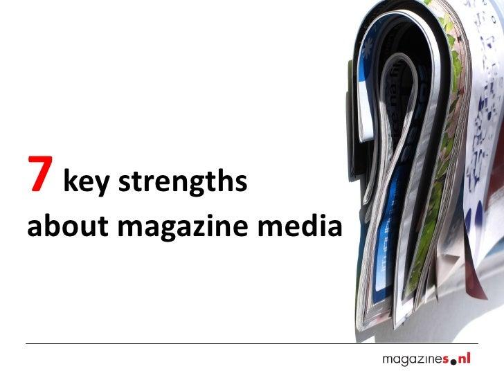 7 key strengthsabout magazine media