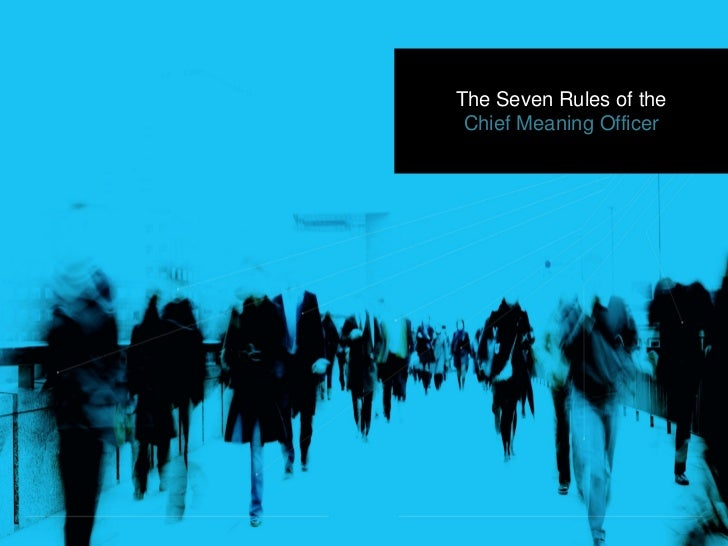 The Seven Rules of the  Chief Meaning Officer