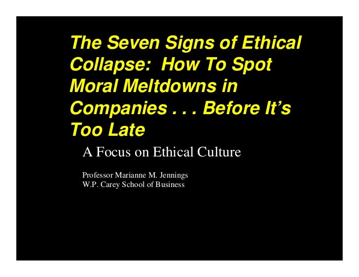 The Seven Signs of EthicalCollapse: How To SpotMoral Meltdowns inCompanies . . . Before It'sToo Late A Focus on Ethical Cu...