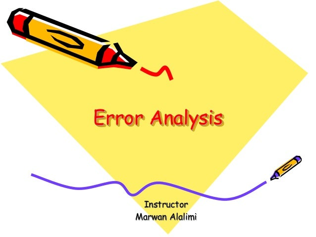 Error Analysis Instructor Marwan Alalimi