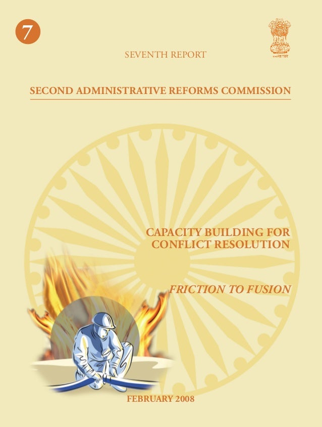 7  7 seventh report  SECOND ADMINISTRATIVE REFORMS COMMISSION cap acit y buil din g for confl  capacity building for confl...