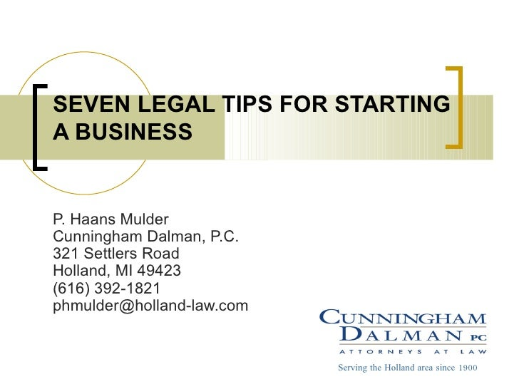 P. Haans Mulder Cunningham Dalman, P.C. 321 Settlers Road Holland, MI 49423 (616) 392-1821 [email_address] SEVEN LEGAL TIP...