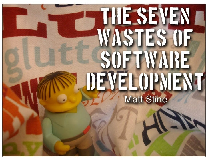 The Seven Wastes of Software Development
